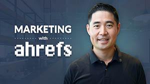 Marketing with Ahrefs